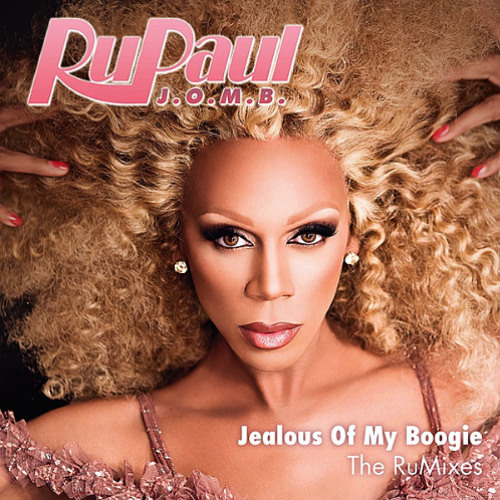 RuPaul Jealous Of My Boogie (Vibelicious Jealous Of My Booty)