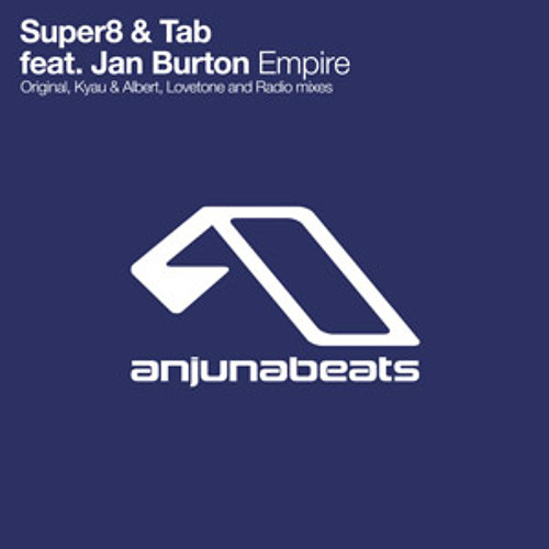 Super8 & Tab feat. Jan Burton - Empire (Extended mix)