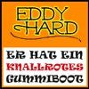 Eddy Hard - Er Hat Ein Knallrotes Gummiboot (Club Radio)
