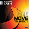 CAT-1 // Move your Body // Remixes >> on beatport