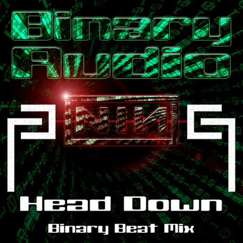 NIN - Head Down (Binary Beat Mix)