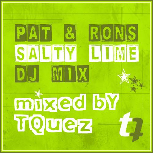 Pat & Ron's Salty Lime DJ mini MIX