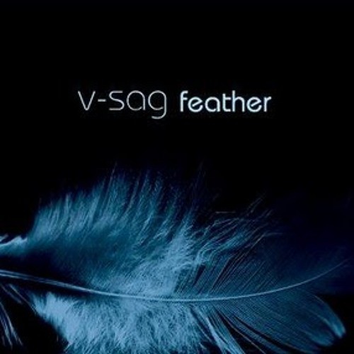 V-Sag Feat. Alexandra McKay  - Feather (Max Demand Remix) / The Sounds Of Everything 2010