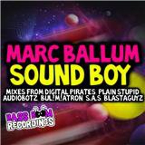 Marc Ballum - Sound Boy (BUL!M!ATRON Remix)