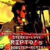 Edward Maya Feat. Vika Jigulina - Stereo Love (Ripto's Dubstep Remix)