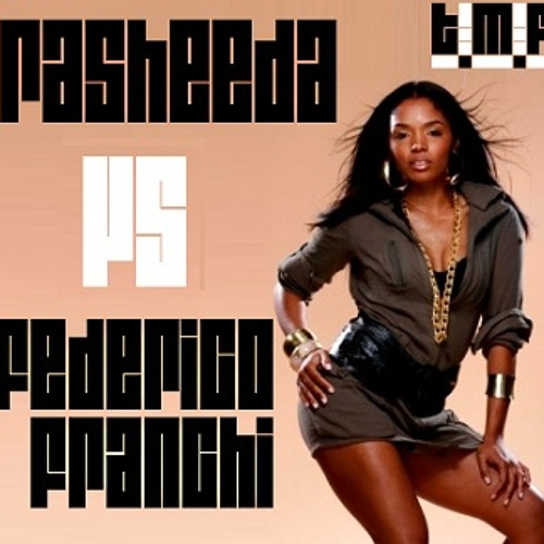 Rasheeda vs Federico Franchi - Let It Go (The Mash-Ups Factory)