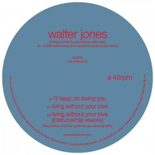 Walter Jones - Living Without Your Love