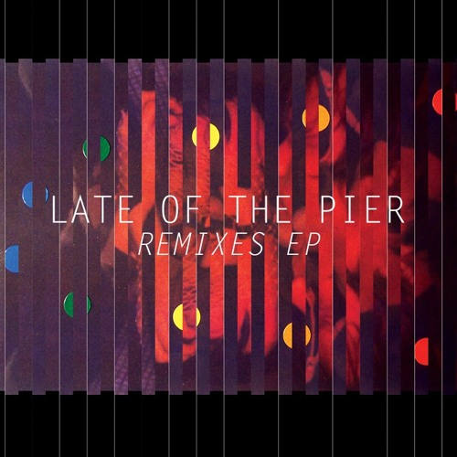Late Of The Pier Remix EP Samples