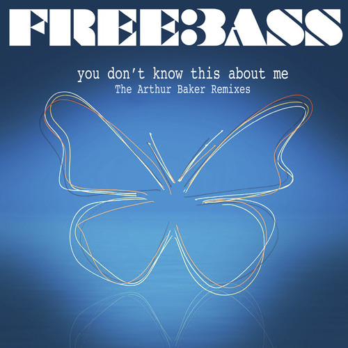 "FREEBASS - Arthur Baker Remix ""You Dont Know This About Me"""