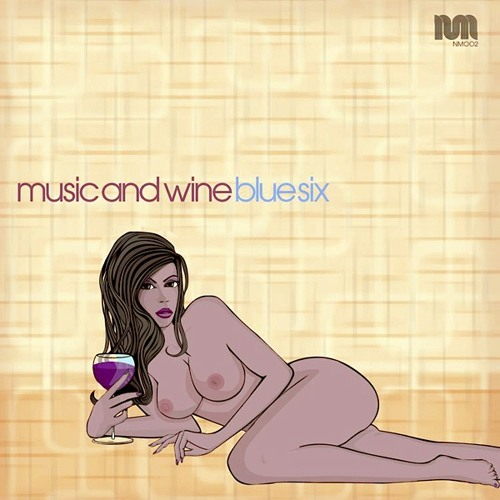 Blue Six-Music And Wine (Le Edit)-Naked Music