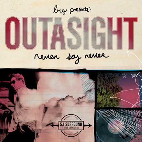Outasight - Never say never