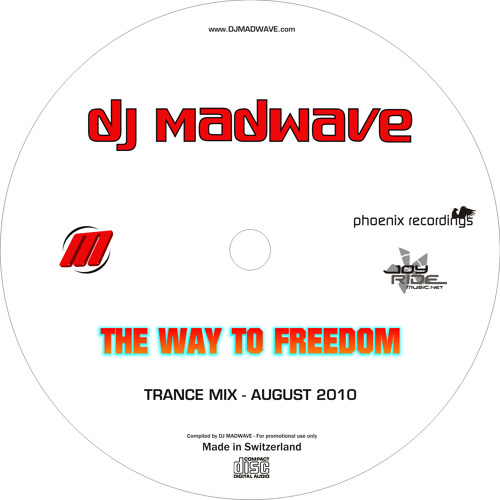 DJ Madwave - The Way To Freedom (Trance Promo Mix)