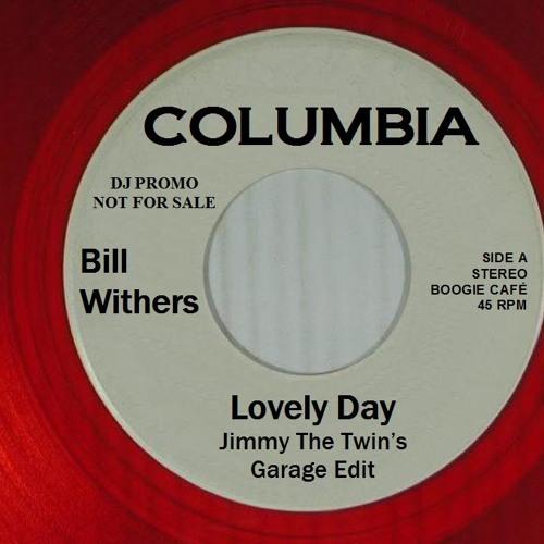 GARIDGE INIT :: Bill Withers - Lovely Day (JimmyTheTwin's Garage Edit)