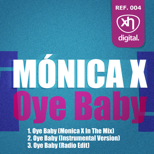 SEX004: MONICA X - Oye Baby (Monica X In The Mix)