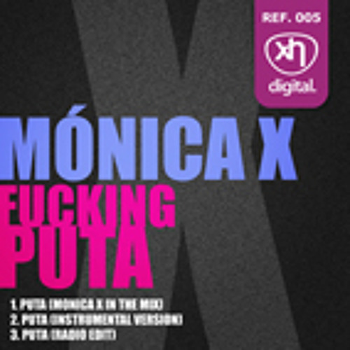 SEX005: MONICA X - Fucking Puta (Monica X In The Mix)