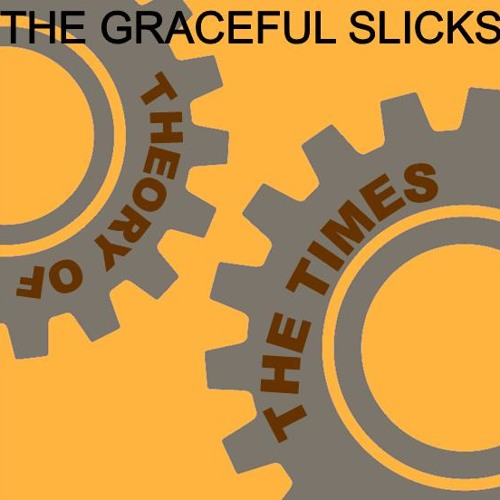 The Graceful Slick - Theory of the times
