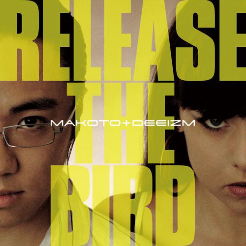 """Makoto & Deeizm """"Release The Bird"""""""