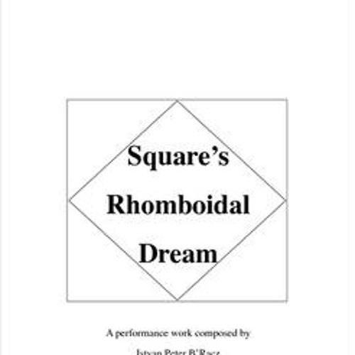Square's Rhomboidal Dream