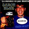 Jabon Blue - El hombre del saco - La música va por dentro