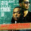 Timbaland ft. Drake - Say Something (Highlight RMX)