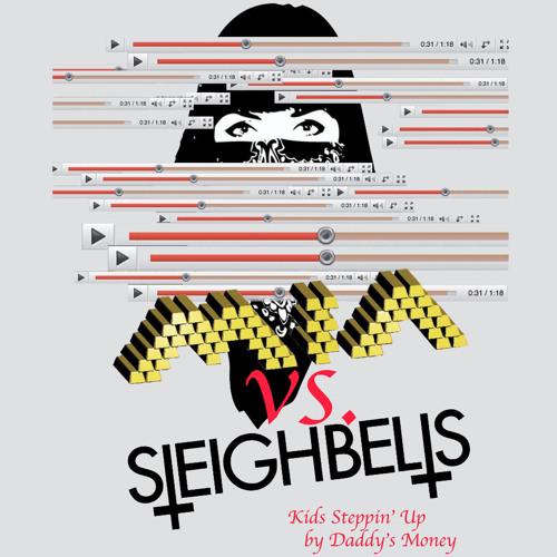 Kids Steppin' Up (M.I.A. vs. Sleigh Bells)