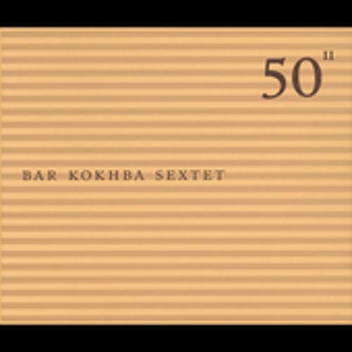 Bar Kokhba Sextet - Teli 50th Anniversary
