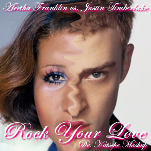 Aretha Franklin vs. Justin Timberlake - Rock Your Love (Dr. Katsche Mashup)