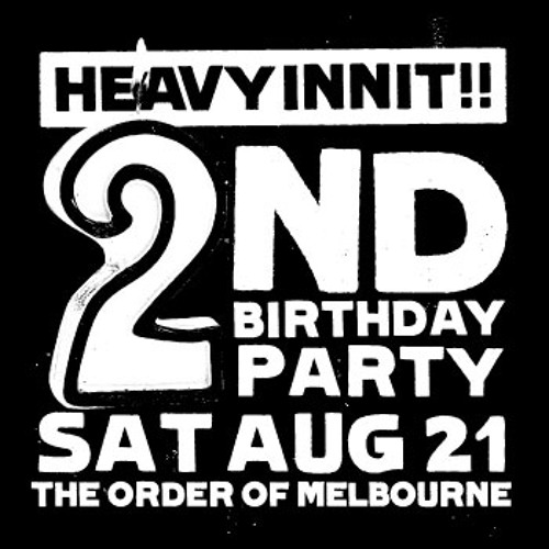 HEAVY INNIT 2ND BDAY MIX by Affiks & A13