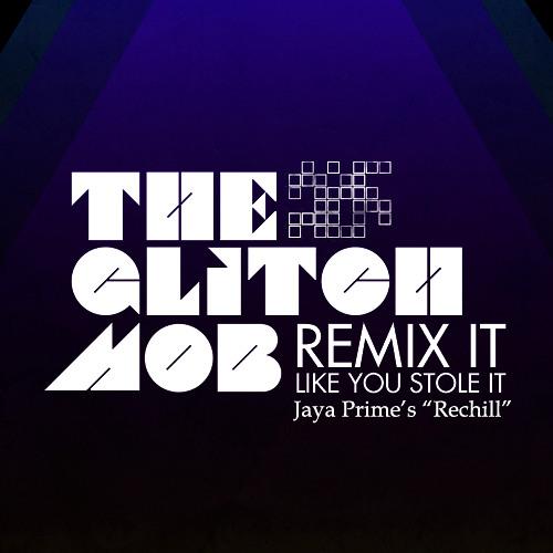 The Glitch Mob - Drive It Like You Stole It (Jaya Prime's Rechill)