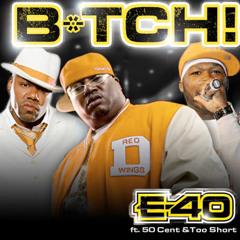 E40 - Bitch Rmx Feat 50 Cent & Too Short