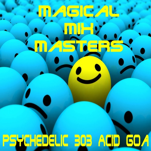 Magical Mix Masters - Psychedelic 303 Acid Goa
