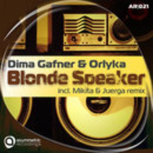 Dima Gafner & Orlyka-Blonde Speaker(Original Mix)