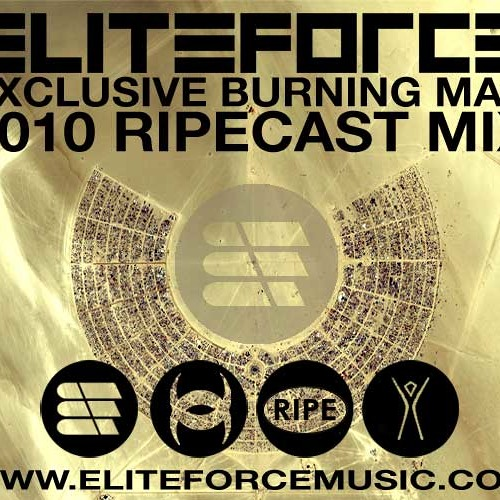 Elite Force - Burning Man 2010 RIPEcast Mix
