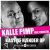 Kalle Pimp - Kast De Hænder Op (Claus Flid og Winther Remix)