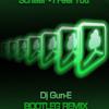 Schiller-I Feel You (Dj Gun-E Bootleg remix)