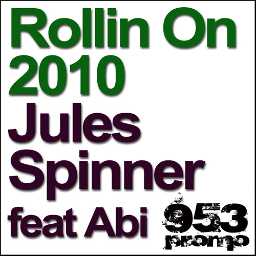 Jules Spinner feat Abi Rollin On 2010 (DJ Twenty & Mr T Remix)