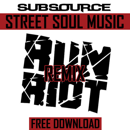 Subsource - Street Soul Music (RuN RiOT Remix)