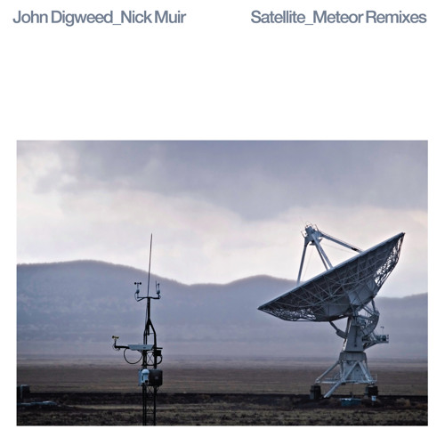 John Digweed & Nick Muir 'Satellite' Christian Smith Remix