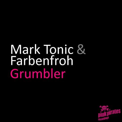 Mark Tonic & Farbenfroh - Grumbler ( Original Mix )
