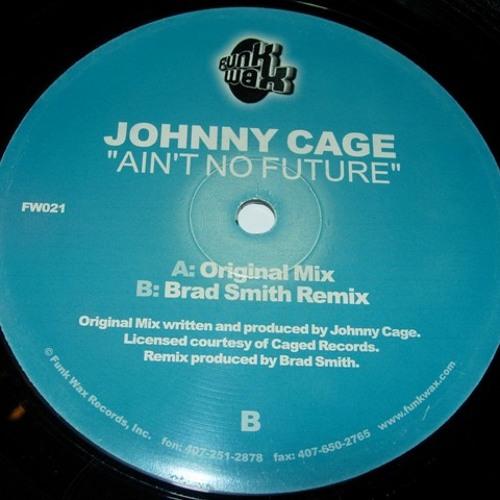 Johnny CaGe - Ain't No Future (Original Mix)