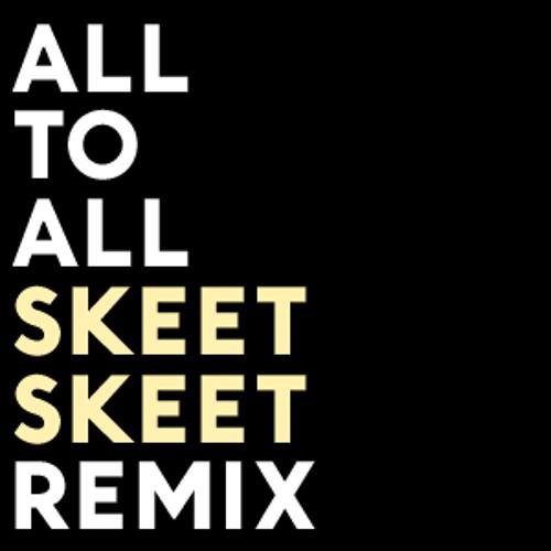 Broken Social Scene - All To All (Skeet Skeet Remix)