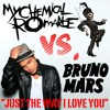 Just The Way I Love You (My Chemical Romance vs. Bruno Mars)