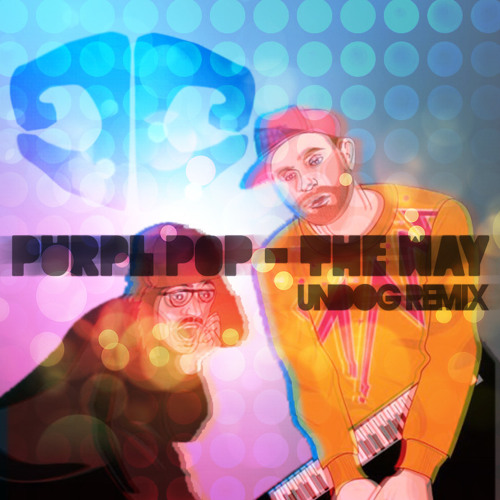PURPL PoP - The Way (Undog Remix)