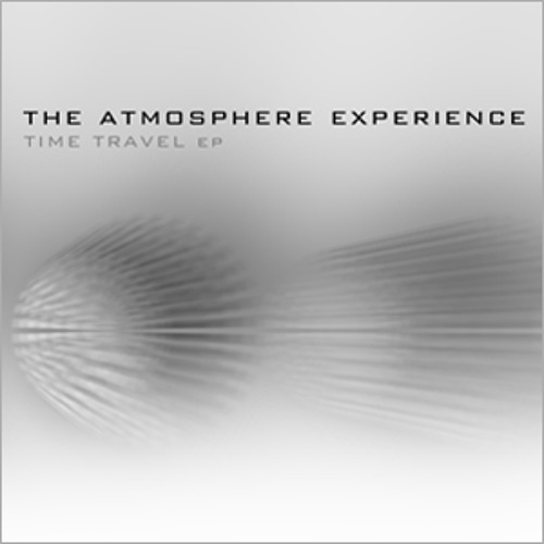 The Atmosphere Experience - Time Travel EP (Preview Cut)