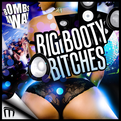 Bombs Away - Big Booty Bitches (Radio Clip)