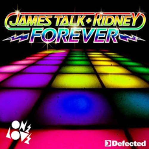 James Talk & Ridney - Forever (Silver Sneakerz Remix) [DEFECTED / ONELOVE]