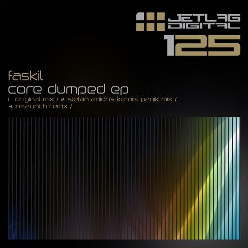 Faskil - Core Dumped (Stefan Anion's Kernel Panik Mix)
