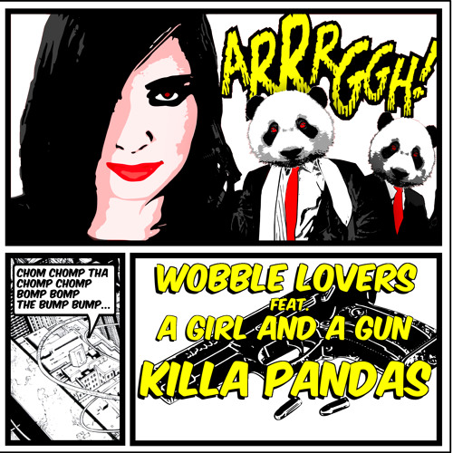 KILLA PANDAS tzr - Wobble Lovers feat. A Girl And A Gun