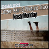 Citizen Kain & Phuture Traxx - Nasty Monday (Worakls Remix); (Dogma Rec. 021)