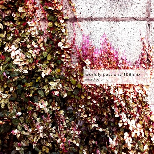 Worldly passions(108)mix (DOWNLOAD FREE from Buy link)
